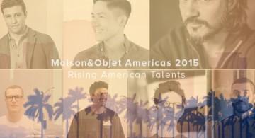 Maison&Objet Americas 2015 * Rising American Talents  Maison&Objet Americas 2015 * Rising American Talents f1 620x400 copy 360x195
